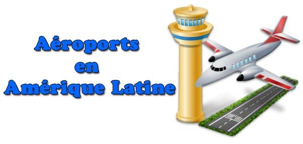 Carte Amerique Du Sud Aeroport.Aeroports En Amerique Latine